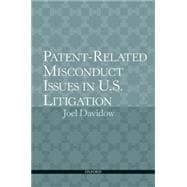Patent-Related Misconduct Issues in U. S. Litigation