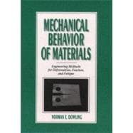 Mechanical Behavior of Materials : Engineering Methods for Deformation, Fracture, and Fatigue