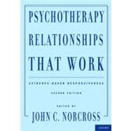 Psychotherapy Relationships That Work Evidence-Based Responsiveness