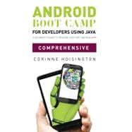 Android Boot Camp for Developers using Java�, Comprehensive A Beginner�s Guide to Creating Your First Android Apps