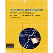 Security Awareness: Applying Practical Security in Your World, 3rd Edition