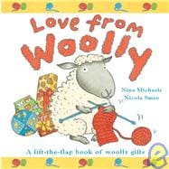 Love From Woolly A Lift-the-Flap Book of Woolly Gifts