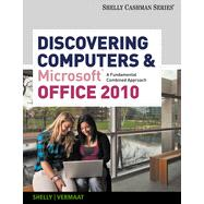 Discovering Computers and Microsoft� Office 2010: A Fundamental Combined Approach, 1st Edition