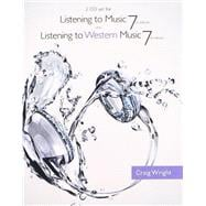 2 CD Set for Wright�s Listening to Music, 7th and Listening to Western Music, 7th