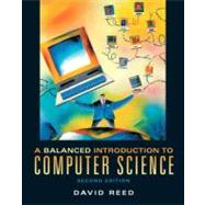 Balanced Introduction to Computer Science, A