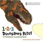 1-2-3 Dinosaurs Bite : A Prehistoric Counting Book