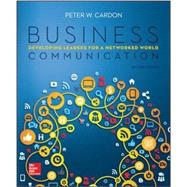 Business Communication: Developing Leaders for a Networked World with ConnectPlus
