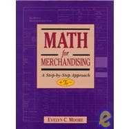 Math for Merchandising: A Step-By-Step Approach, +%-