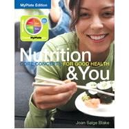 Nutrition & You Core Concepts for Good Health, MyPlate Edition