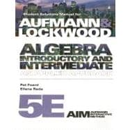 Student Solutions Manual for Aufmann/Lockwood�s Algebra: Introductory and Intermediate: An Applied Approach, 5th