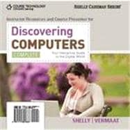 Discovering Computers Complete: Your Interactive Guide to the Digital World, 1st Edition