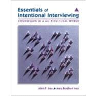 Essentials of Intentional Interviewing Counseling in a Multicultural World (with CengageNOW Printed Access Card)