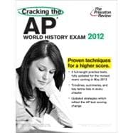 Cracking the AP World History Exam, 2012 Edition