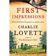 First Impressions A Novel of Old Books, Unexpected Love, and Jane Austen