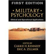 Military Psychology, First Edition Clinical and Operational Applications