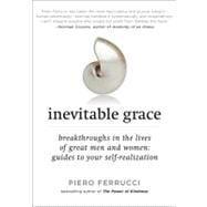 Inevitable Grace Breakthroughs in the Lives of Great Men and Women: Guides to Your Self-Realization