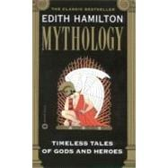 Mythology : Timeless Tales of Gods and Heroes
