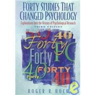 Forty Studies That Changed Psychology : Explorations into the History of Psychological Research