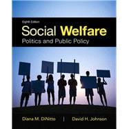 Social Welfare Politics and Public Policy with Enhanced Pearson eText -- Access Card Package