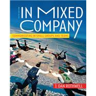 In Mixed Company Communicating in Small Groups and Teams