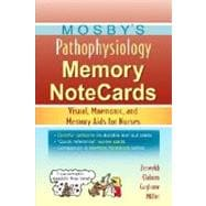 Mosby's Pathophysiology Memory NoteCards; Visual, Mnemonic, and Memory Aids for Nurses