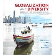 Globalization and Diversity : Geography of a Changing World Plus MasteringGeography with EText -- Access Card Package