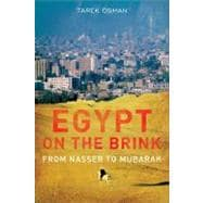 Egypt on the Brink : From the Rise of Nasser to the Fall of Mubarak