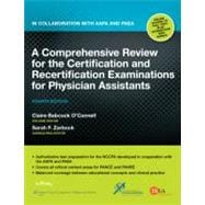 A Comprehensive Review for the Certification and Recertification Examinations for Physician Assistants In Collaboration with AAPA and PAEA