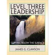 Level Three Leadership : Getting below the Surface Value Package (includes Nightly Business Report Presents Lasting Leadership: What You Can Learn from the Top 25 Business People of our Times)