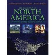 The Geography of North America Environment, Political Economy, and Culture