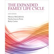 The Expanding Family Life Cycle Individual, Family, and Social Perspectives with Enhanced Pearson eText -- Access Card Package