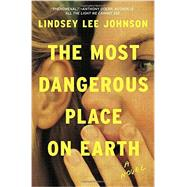 The Most Dangerous Place on Earth 9780812997279R