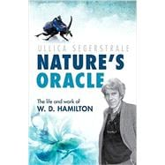 Nature's Oracle The Life and Work of W.D. Hamilton
