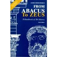 From Abacus to Zeus : A Handbook of Art History