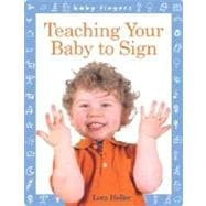 Baby Fingers?: Teaching Your Baby to Sign