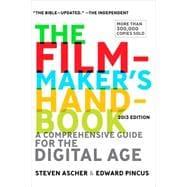 The Filmmaker's Handbook A Comprehensive Guide for the Digital Age: 2013 Edition