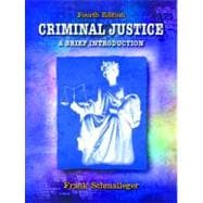 Criminal Justice : A Brief Introduction