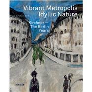 Vibrant Metropolis / Idyllic Nature 9783777427294R