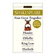 Four Great Tragedies : Hamlet; Macbeth; King Lear; Othello