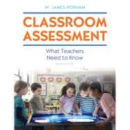 Classroom Assessment What Teachers Need to Know with MyEducationLab with Enhanced Pearson eText, Loose-Leaf Version -- Access Card Package