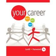 Your Career: How to Make it Happen, 7th Edition