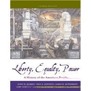 Liberty, Equality, and Power A History of the American People (with CD-ROM, American Journey Online, and InfoTrac)
