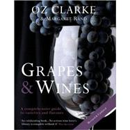Oz Clarke: Grapes & Wines A Comprehensive Guide to Varieties and Flavours