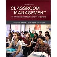Classroom Management for Middle and High School Teachers with MyEducationLab with Enhanced Pearson eText, Loose-Leaf Version -- Access Card Package