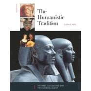 Humanistic Tradition Vol. 1, Bk. 1 : The First Civilizations and the Classical Legacy
