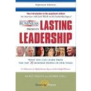Nightly Business Report Presents Lasting Leadership : What You Can Learn from the Top 25 Business People of Our Times