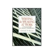 Writing and Speaking at Work : A Practical Guide for Business Communication