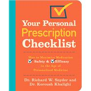 Your Personal Prescription Checklist How to Maximize Medication Safety and Efficacy in the Age of Personalized Medicine