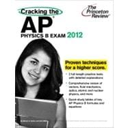 Cracking the AP Physics B Exam, 2012 Edition