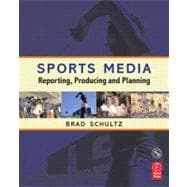 Sports Media : Reporting, Producing, and Planning